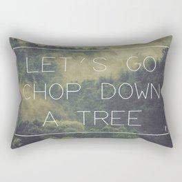 ANTI-INSPIRATIONAL: Chop A Tree Rectangular Pillow