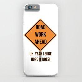 road work ahead iPhone Case