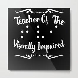Teacher Of The Visually Impaired Blind Educator Metal Print