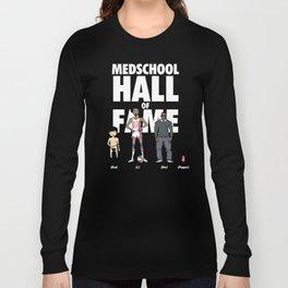 Medschool Hall of Fame Long Sleeve T-shirt