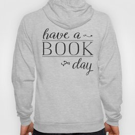 Have a Book Day Hoody