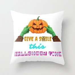 GIVE A SMILE THIS HALLOWEEN TIME Throw Pillow