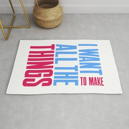I Want To Make All The Things Funny Design For Makers Rug