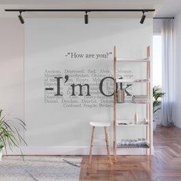 I'm not ok Wall Mural
