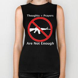 Thoughts And Prayers Are Not Enough Gun Control Shirt Biker Tank