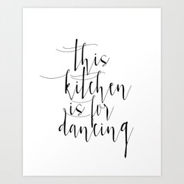 Motivational Print, Printable Art, This Kitchen Is For Dancing, Inspirational Poster Art Print