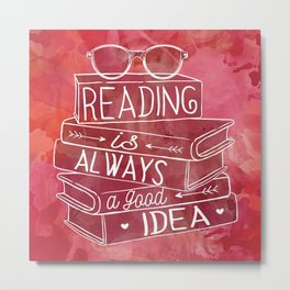 Reading is Always a Good Idea - Red Metal Print