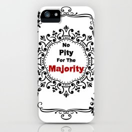 No pity for the majority - eng iPhone Case