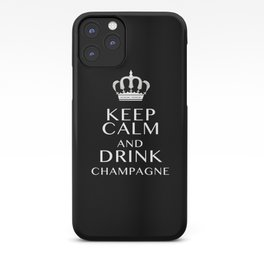 Keep Calm - Drink Champagne iPhone Case