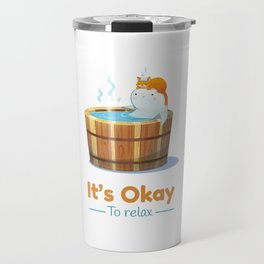 It's Okay to Relax Travel Mug
