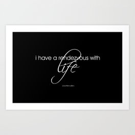 life is a rendezvous Art Print