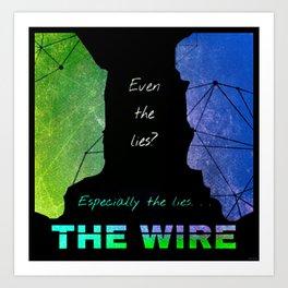 Especially the Lies - The Wire Dark Art Print