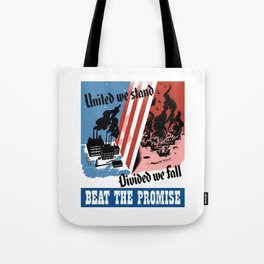 United We Stand Divided We Fall -- WWII Tote Bag