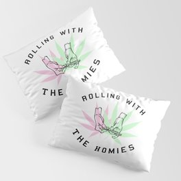 Rolling with the Homies Pillow Sham