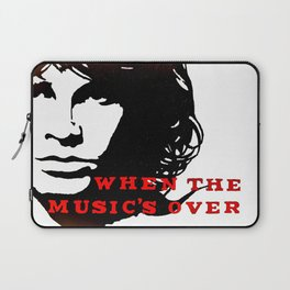 """The Doors """"When the Music's Over"""" Laptop Sleeve"""