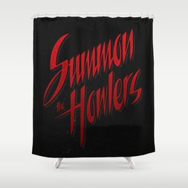 Summon the howlers Shower Curtain