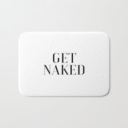 Get Naked, Naked Art, Naked Quote, Bedroom Art, Funny Quote, Bathroom Decor Bath Mat