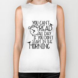 You Can't Read All Day if You Don't... Biker Tank