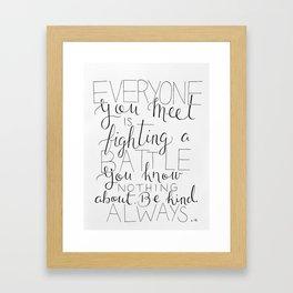 Be Kind Always Framed Art Print