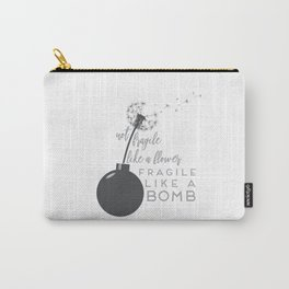 Not Fragile Like A Flower Carry-All Pouch