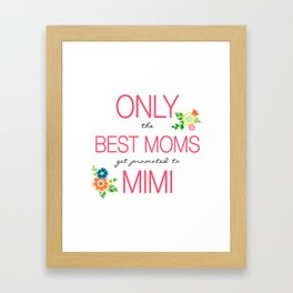 Only the Best Moms get promoted to MIMI Framed Art Print