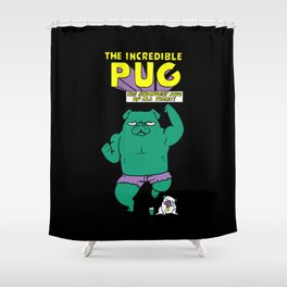 The Incredible Pug Shower Curtain