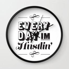 Everyday I'm Hustlin' Wall Clock