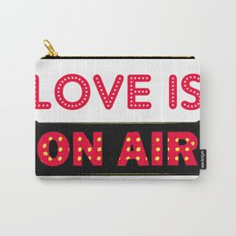 Love is On Air Carry-All Pouch