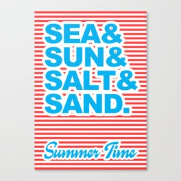 Sea and Sun and Salt and Sand, Summer Time Canvas Print