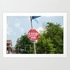 Stop Hating Art Print