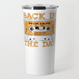 Back in the Day 80s Cassette Funny Old Mix Tape Classic Travel Mug