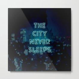 The City Never Sleeps Metal Print