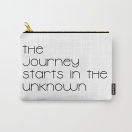 The Journey Starts in the Unknown (Black) Carry-All Pouch