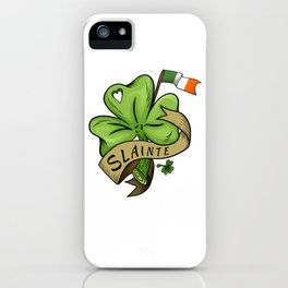 Slainte- Irish Shamrock iPhone Case