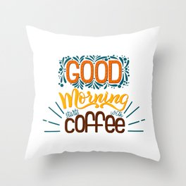Good Morning Starts With Coffee Throw Pillow