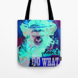 Don't do what you are told. Tote Bag