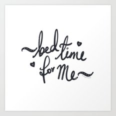 bed/tea time for me :) Art Print