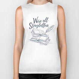We're All Storytellers Biker Tank