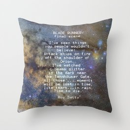 BLADE RUNNER: ...All those ... moments will be lost in time, like tears...in rain...... Throw Pillow