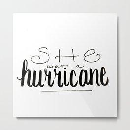 She was a Hurricane Metal Print