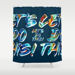 Let's do this! #eclecticart Shower Curtain