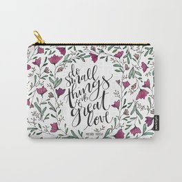 Small Things, Great Love Carry-All Pouch