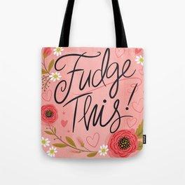 Pretty (not so) Sweary: Fudge This! Tote Bag