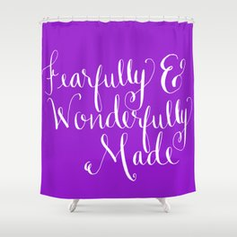 Fearfully & Wonderfully Made Shower Curtain