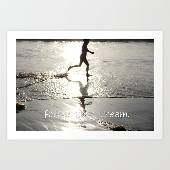 follow your dream Art Print