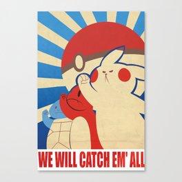 """WE WILL CATCH EM' ALL"" Propaganda Canvas Print"