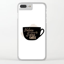 Gilmore Girls Inspired - I believe in a former life I was coffee Clear iPhone Case