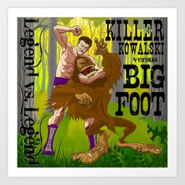 Legend vs Legend - Killer Kowalski vs. Big Foot Art Print