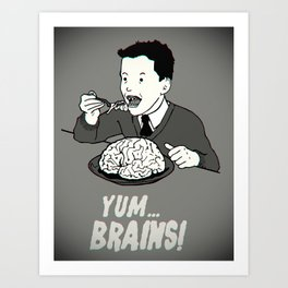 YUM... BRAINS! B&W Art Print