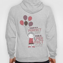 Perfect Day Hoody